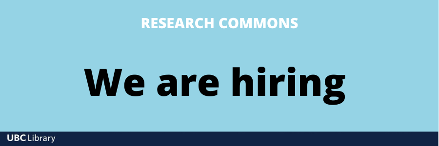 Research Commons, We are hiring, UBC Library