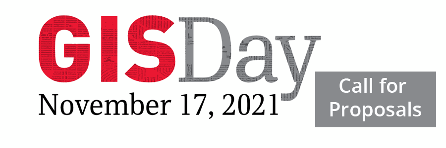 GIS Day November 17, 2021, Call for Proposals